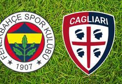 Fenerbahçe-Cagliari maçı ne zaman saat kaçta hangi kanalda