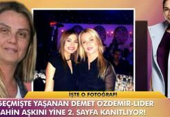 Demet Özdemir-Lider Şahin aşkının kanıtı olan o fotoğraf