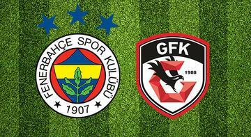 Fenerbahçe Gazişehir Gaziantep maçı ne zaman saat kaçta hangi kanalda?