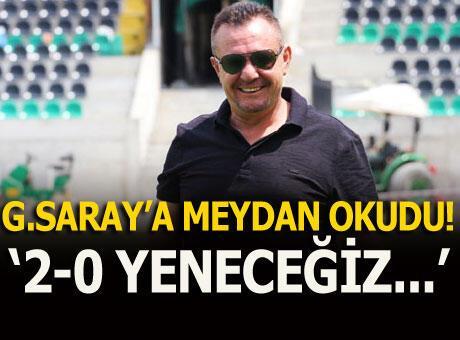 Galatasaray'a meydan okudu! '2-0 yeneceğiz...'