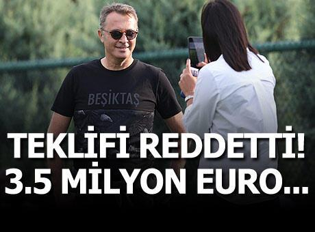 Başkan Orman, 3.5 milyon euroyu reddetti