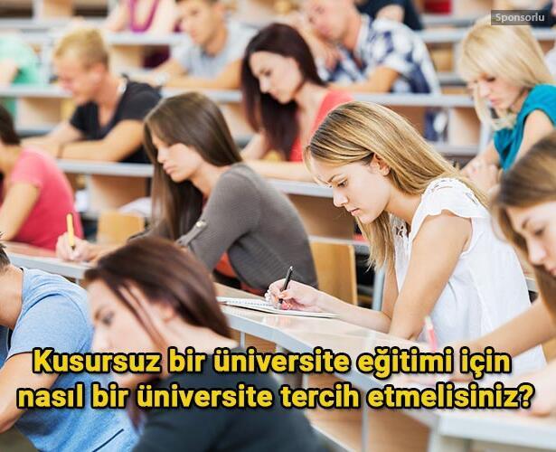 Kusursuz bir üniversite eğitimi için nasıl bir üniversite tercih etmelisiniz?