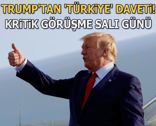 Trump'tan 'Türkiye' daveti! Kritik görüşme salı günü...
