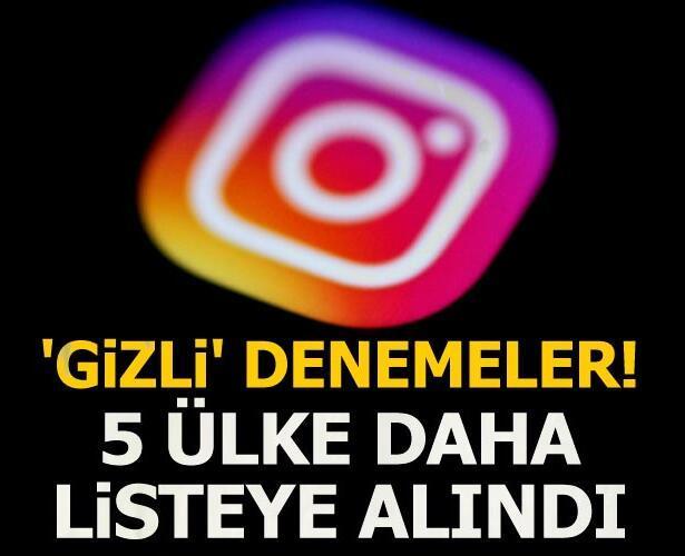 Instagram'dan 'gizli' denemeler! 5 ülke daha listeye alındı...