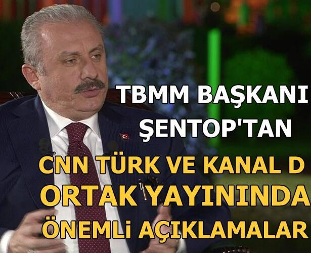 TBMM Başkanı Şentop'tan CNN TÜRK'te önemli açıklamalar