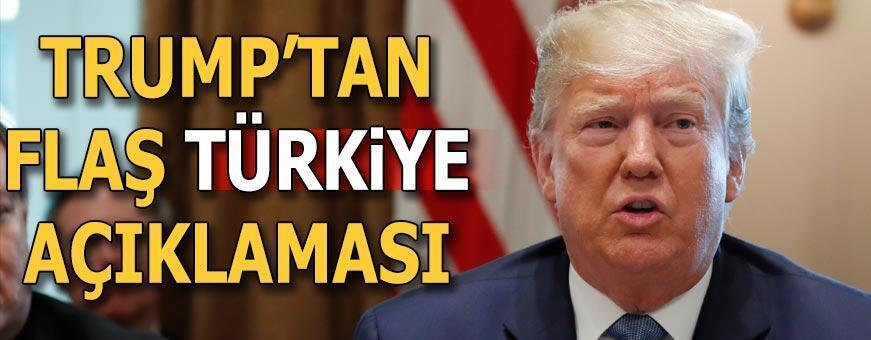 Son dakika | Trump'tan flaş Türkiye açıklaması