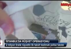 2 milyon liralık rüşvet polise takıldı
