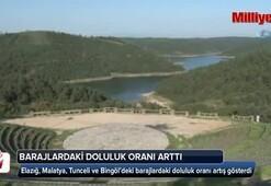 Bu bölgelerde barajlarda doluluk oranı arttı