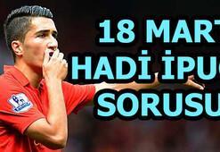 Nuri Şahin şu an hangi kulüpte oynuyor 18 Mart Hadi ipucu sorusu ve cevabı (Futbol gecesi)