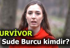 Survivor Sude Burcu kimdir Sude Burcunun mesleği nedir