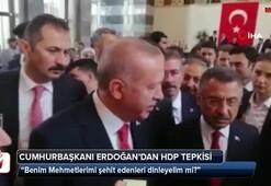 Cumhurbaşkanı Erdoğandan HDP tepkisi
