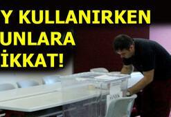 Oy kullanırken dikkat Yenilenen İstanbul seçiminde seçmenlere uyarılar