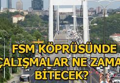 FSM köprüsünde çalışmalar ne zaman bitecek  Tarihi bakanlık duyurdu