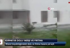 Edirne'de dolu yağışı ve fırtına...Araçların camları kırıldı