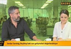 Serdar Sarıdağ: Beşiktaş Leonel Di Placidoyu çok istiyor